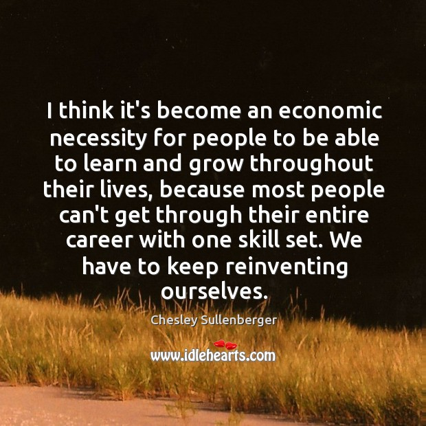 I think it's become an economic necessity for people to be able Image