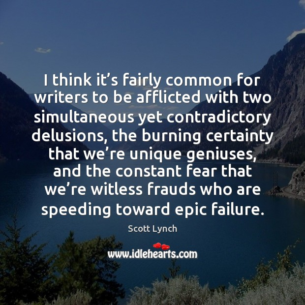 Image, I think it's fairly common for writers to be afflicted with