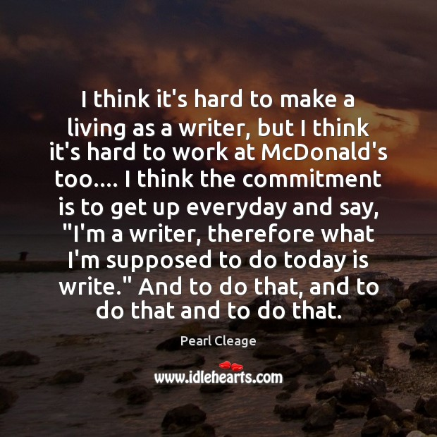 I think it's hard to make a living as a writer, but Pearl Cleage Picture Quote