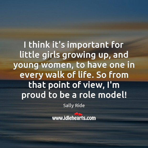 I Think Its Important For Little Girls Growing Up And Young Women