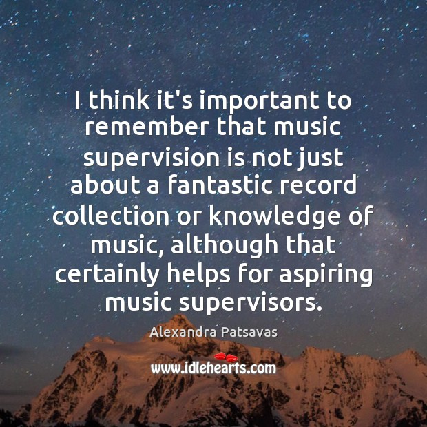 I think it's important to remember that music supervision is not just Image