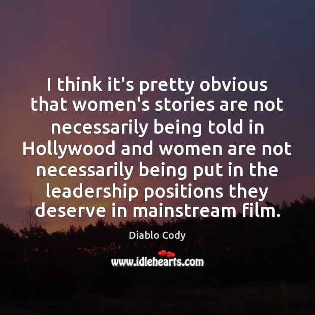 Image, I think it's pretty obvious that women's stories are not necessarily being