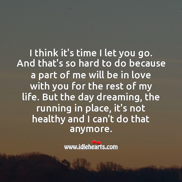 I think it's time I let you go. Even though that's so hard to do. Dreaming Quotes Image