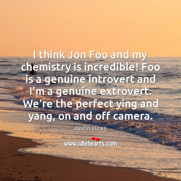 I think Jon Foo and my chemistry is incredible! Foo is a Image