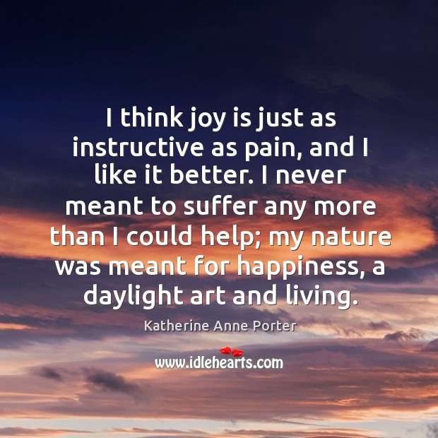 I think joy is just as instructive as pain, and I like Image