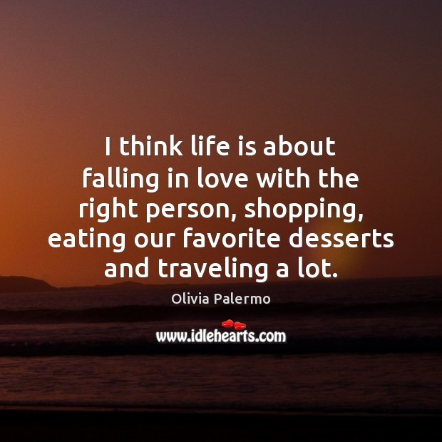 I think life is about falling in love with the right person, Image