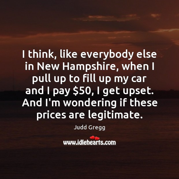 Image, I think, like everybody else in New Hampshire, when I pull up
