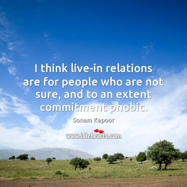 I think live-in relations are for people who are not sure, and Image