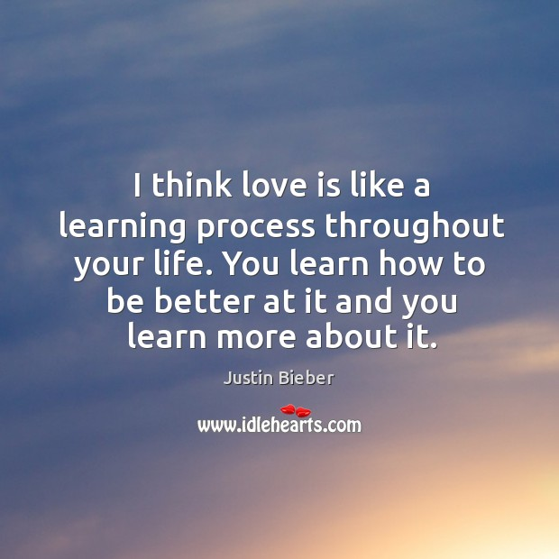 I think love is like a learning process throughout your life. You Image