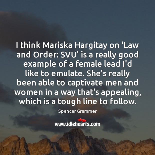 I think Mariska Hargitay on 'Law and Order: SVU' is a really Image