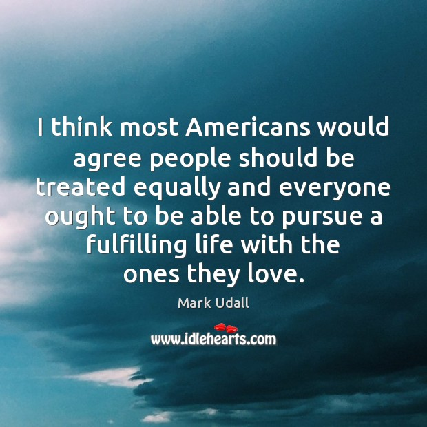 Image, I think most Americans would agree people should be treated equally and