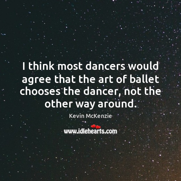 I think most dancers would agree that the art of ballet chooses Image