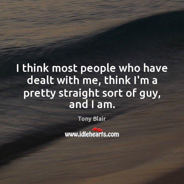 I think most people who have dealt with me, think I'm a Image