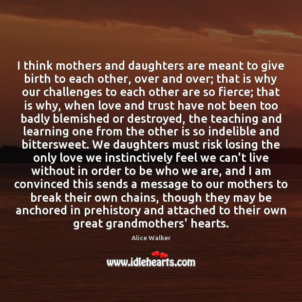 Image, I think mothers and daughters are meant to give birth to each