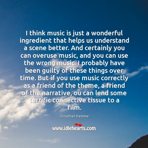 I think music is just a wonderful ingredient that helps us understand Image