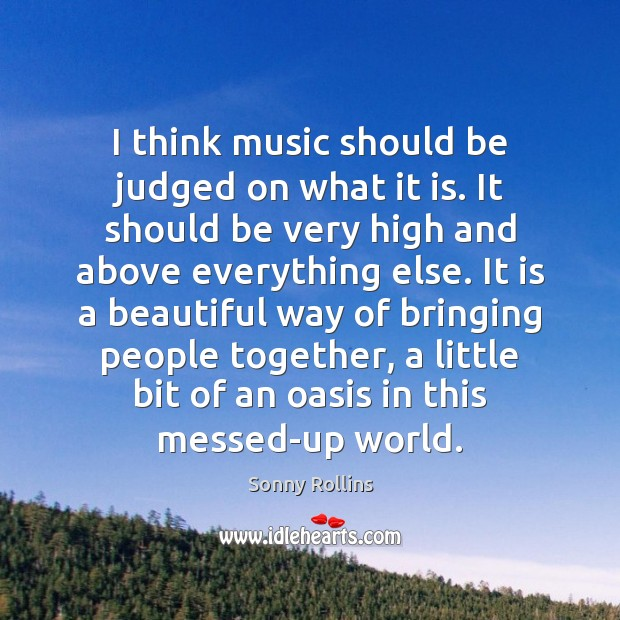 Image, I think music should be judged on what it is. It should
