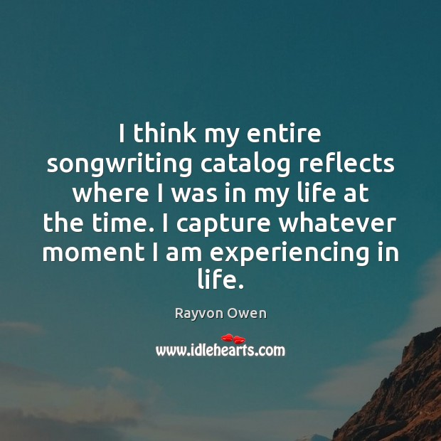 I think my entire songwriting catalog reflects where I was in my Image