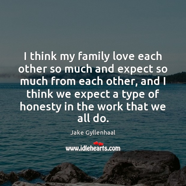Image, I think my family love each other so much and expect so