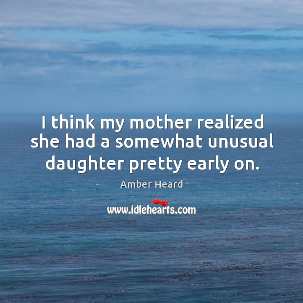 Picture Quote by Amber Heard