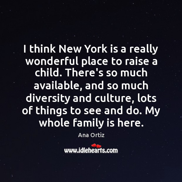 Image, I think New York is a really wonderful place to raise a