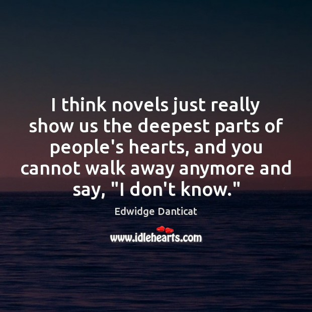 Image, I think novels just really show us the deepest parts of people's