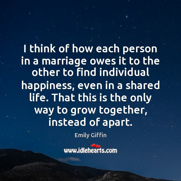 Image, I think of how each person in a marriage owes it to