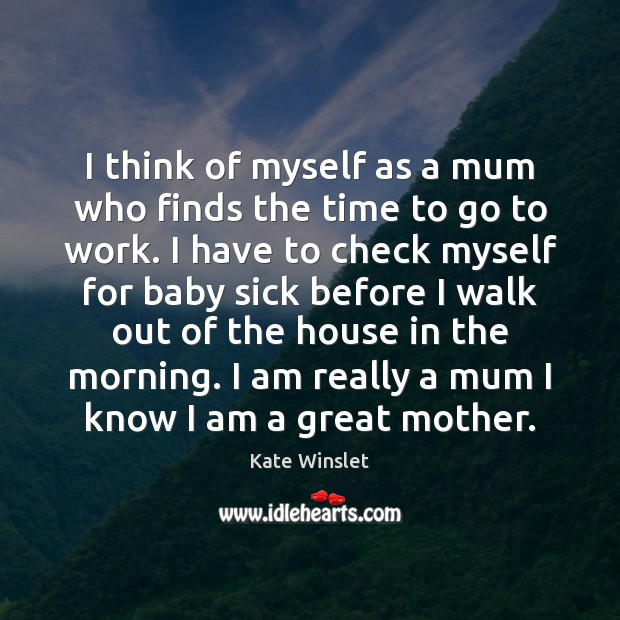 Image, I think of myself as a mum who finds the time to
