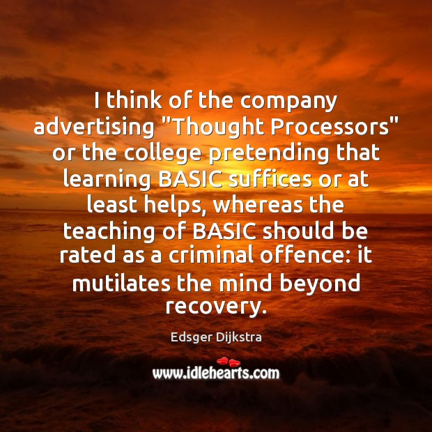 """I think of the company advertising """"Thought Processors"""" or the college pretending Edsger Dijkstra Picture Quote"""