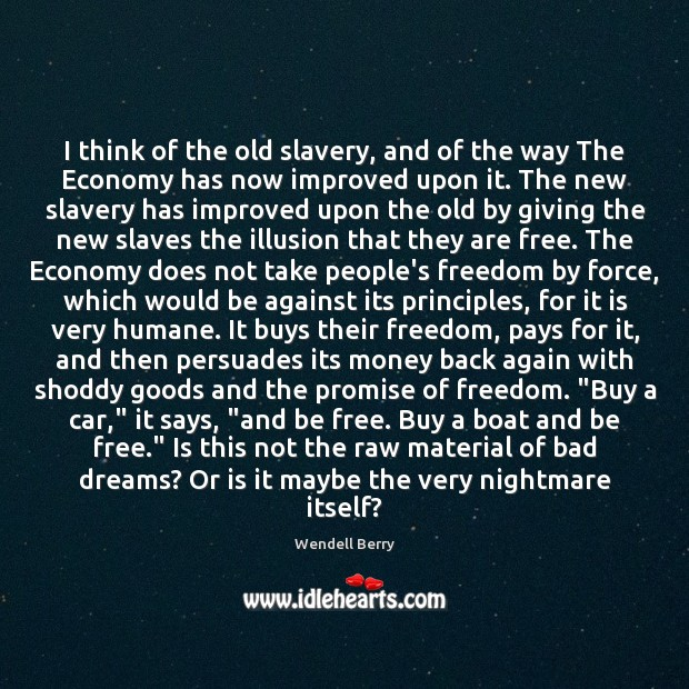 I think of the old slavery, and of the way The Economy Image