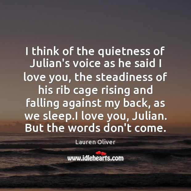 I think of the quietness of Julian's voice as he said I Image