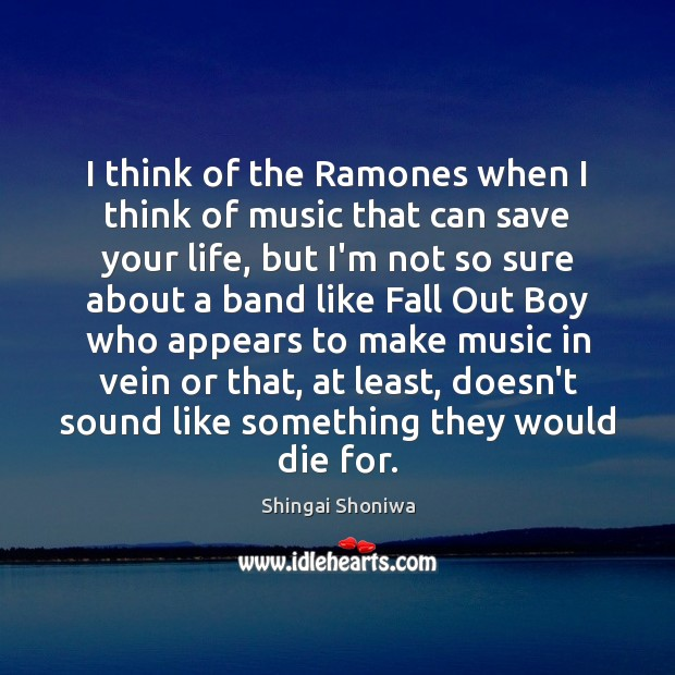 I think of the Ramones when I think of music that can Image