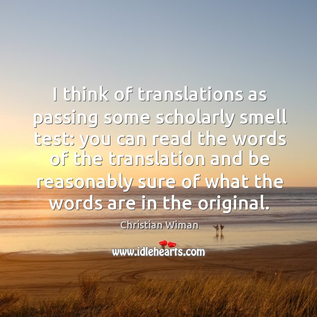 I think of translations as passing some scholarly smell test: you can Image