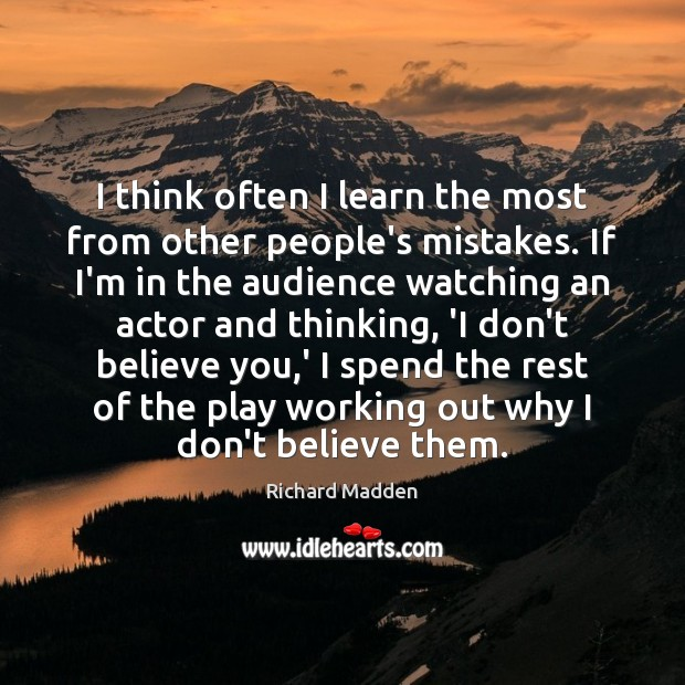 Richard Madden Picture Quote image saying: I think often I learn the most from other people's mistakes. If