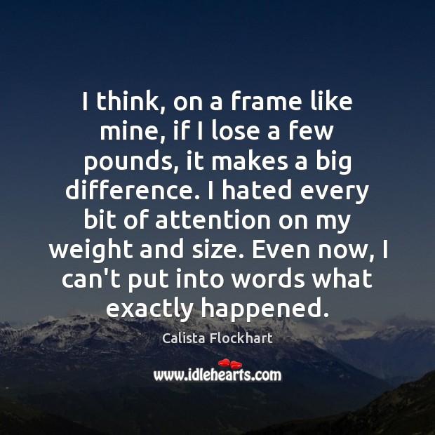 Image, I think, on a frame like mine, if I lose a few