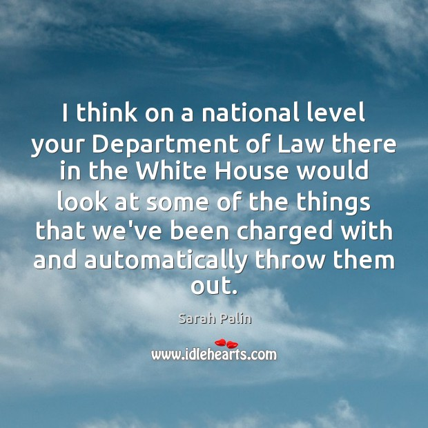 I think on a national level your Department of Law there in Sarah Palin Picture Quote