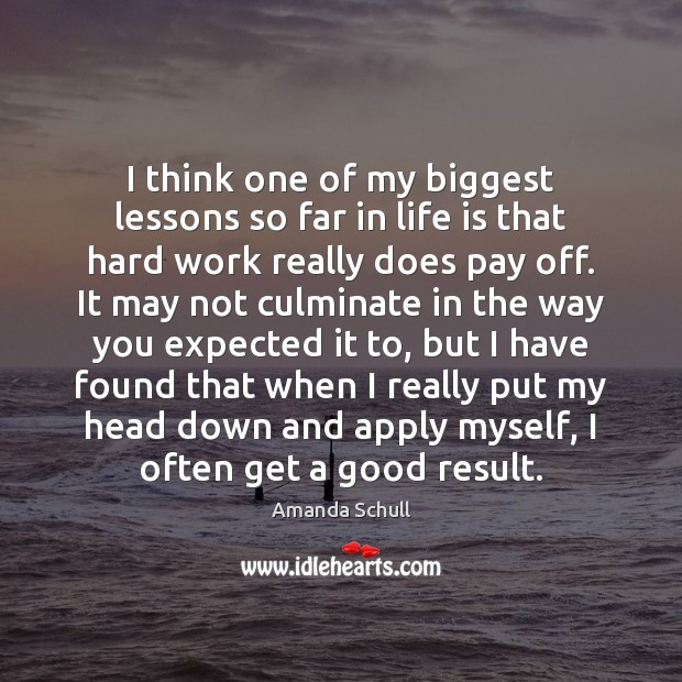 I think one of my biggest lessons so far in life is Image