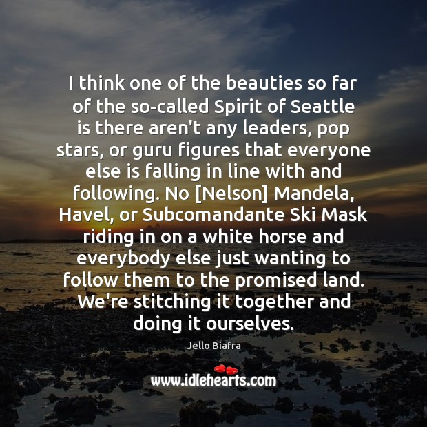 I think one of the beauties so far of the so-called Spirit Jello Biafra Picture Quote