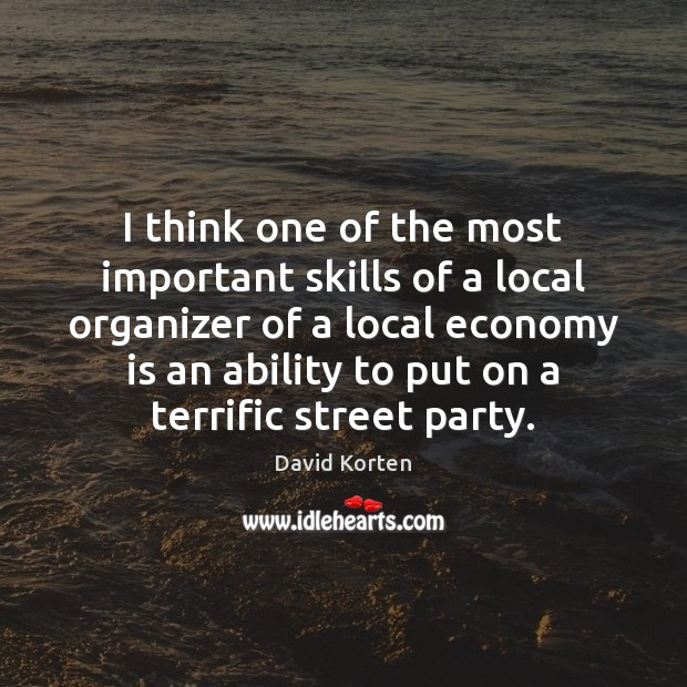 I think one of the most important skills of a local organizer Image