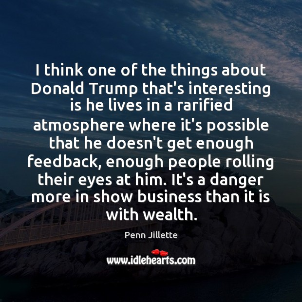 Image, I think one of the things about Donald Trump that's interesting is