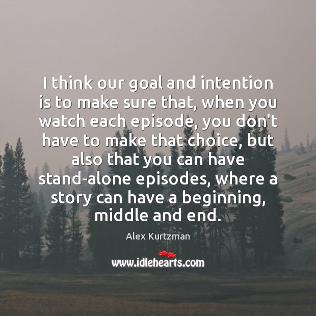 Image, I think our goal and intention is to make sure that, when
