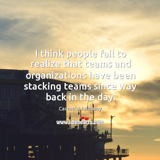 I think people fail to realize that teams and organizations have been stacking teams Image
