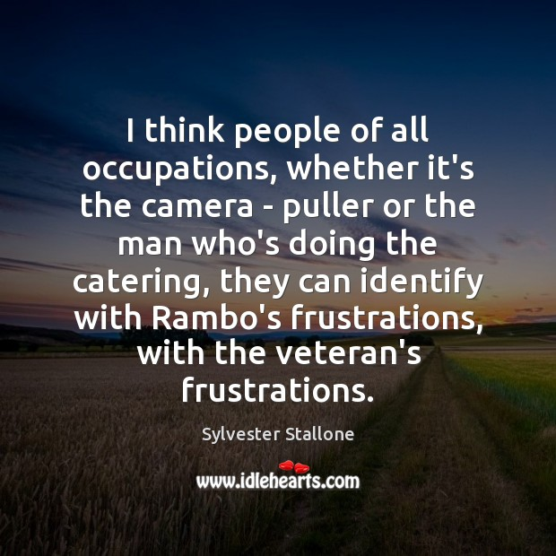 I think people of all occupations, whether it's the camera – puller Image