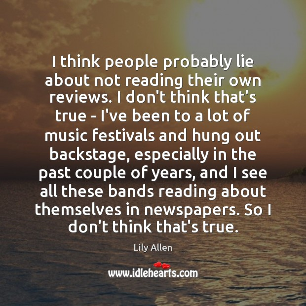 Image, I think people probably lie about not reading their own reviews. I