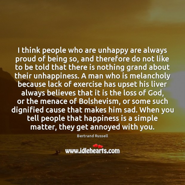 I think people who are unhappy are always proud of being so, Image