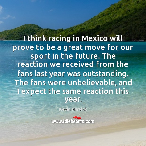 I think racing in Mexico will prove to be a great move Image