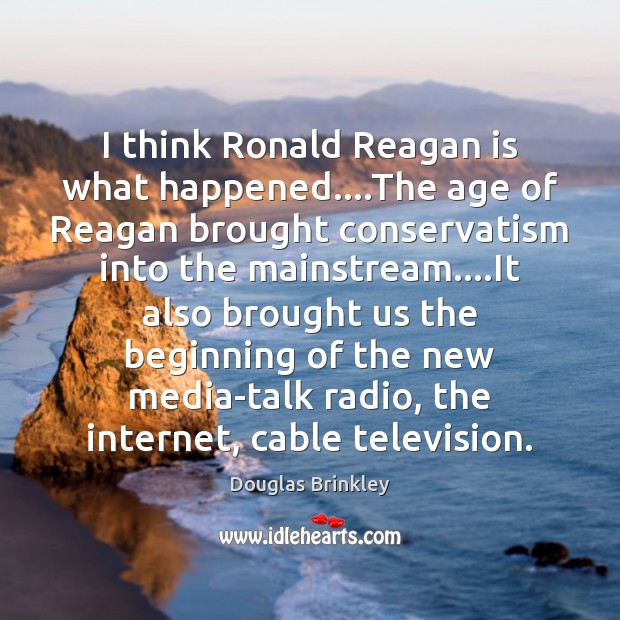 Image, I think Ronald Reagan is what happened….The age of Reagan brought