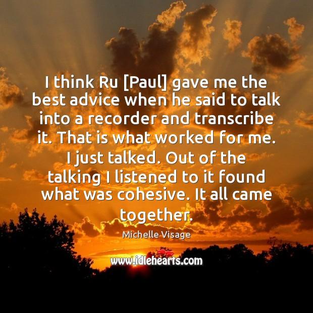 I think Ru [Paul] gave me the best advice when he said Image