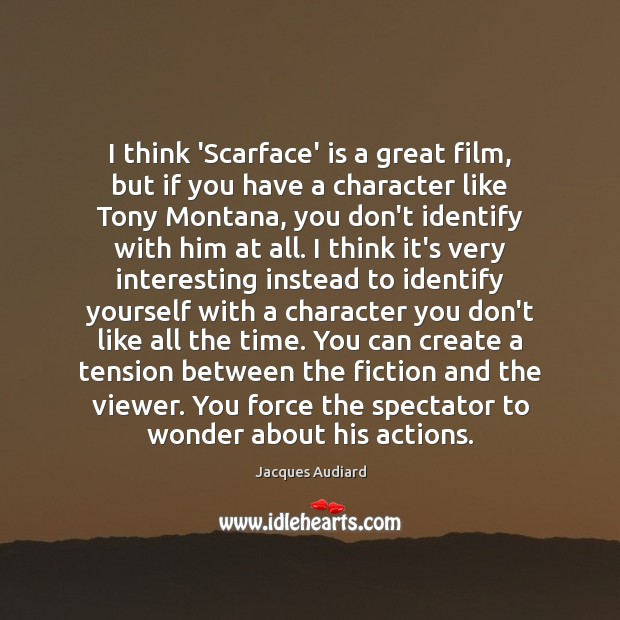 Image, I think 'Scarface' is a great film, but if you have a