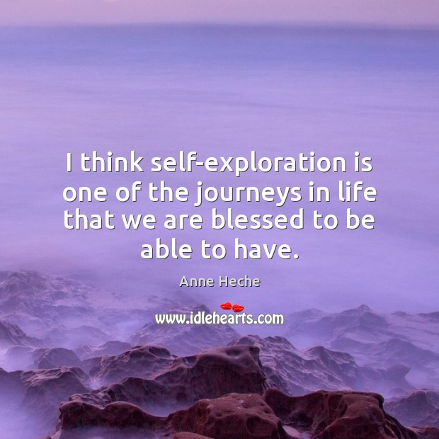 I think self-exploration is one of the journeys in life that we Image
