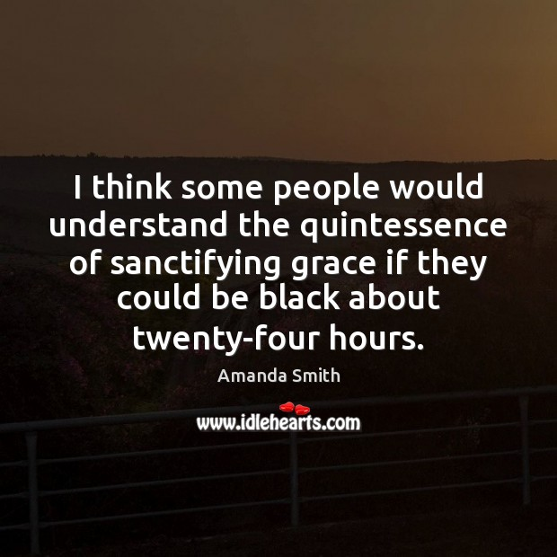 Image, I think some people would understand the quintessence of sanctifying grace if